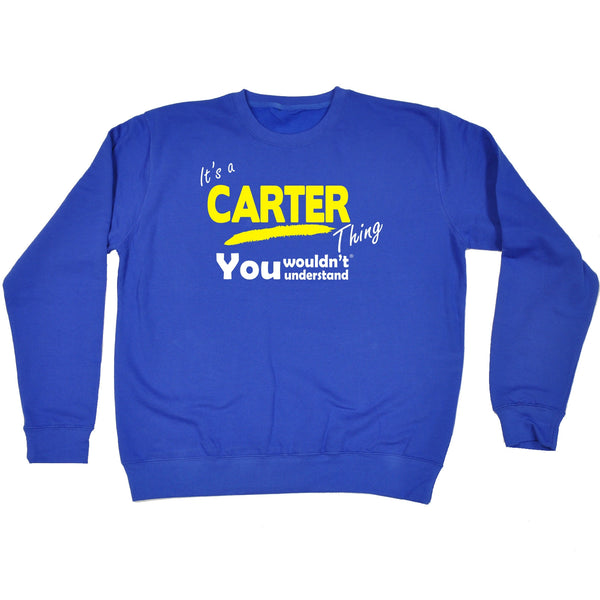 It's A Carter Thing You Wouldn't Understand - SWEATSHIRT