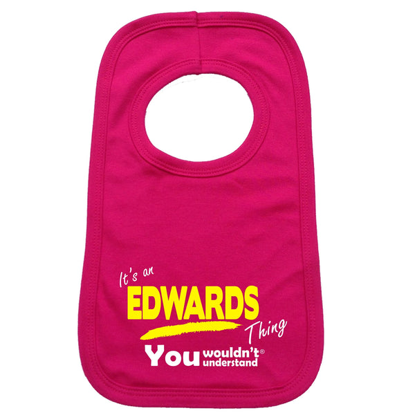It's An Edwards Thing You Wouldn't Understand Baby Bib