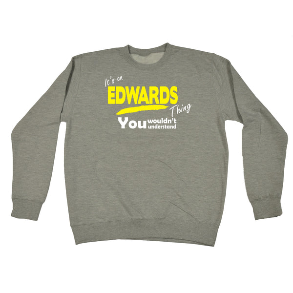 It's An Edwards Thing You Wouldn't Understand - SWEATSHIRT