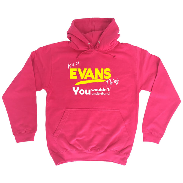 It's An Evans Thing You Wouldn't Understand - HOODIE
