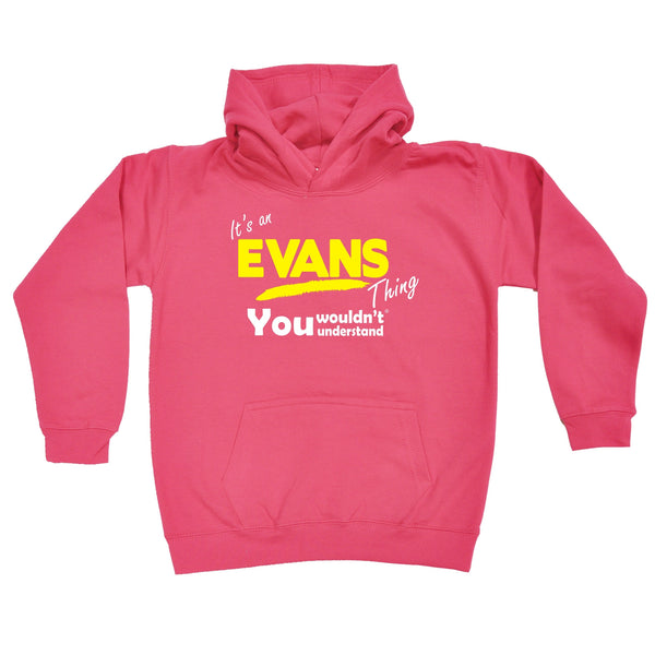 It's An Evans Thing You Wouldn't Understand KIDS HOODIE AGES 1 - 13