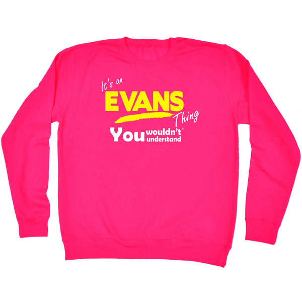 It's An Evans Thing You Wouldn't Understand - SWEATSHIRT