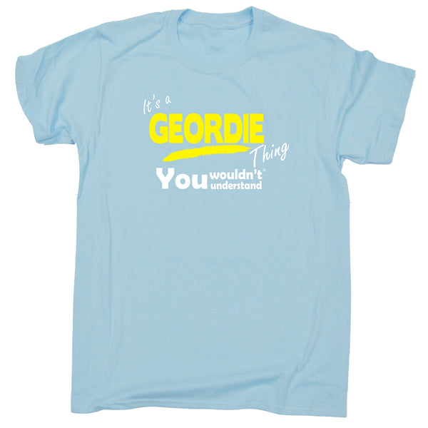 It's A Geordie Thing You Wouldn't Understand Premium KIDS T SHIRT Ages 3-13