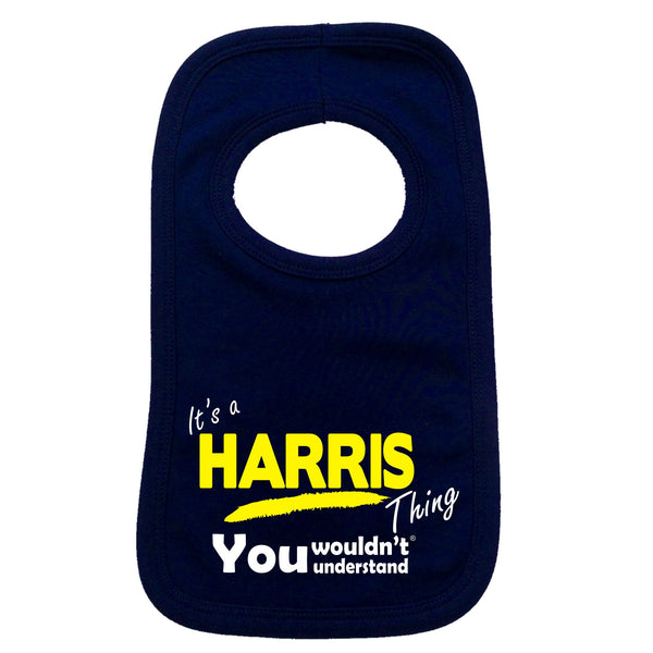 It's A Harris Thing You Wouldn't Understand Bib