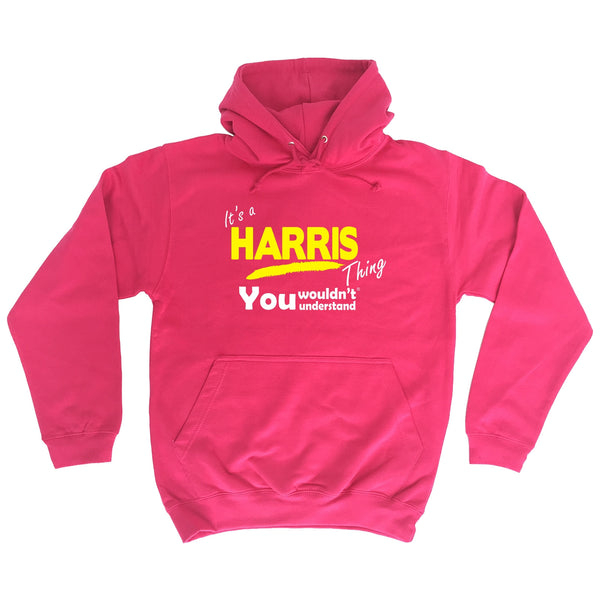 It's A Harris Thing You Wouldn't Understand - HOODIE