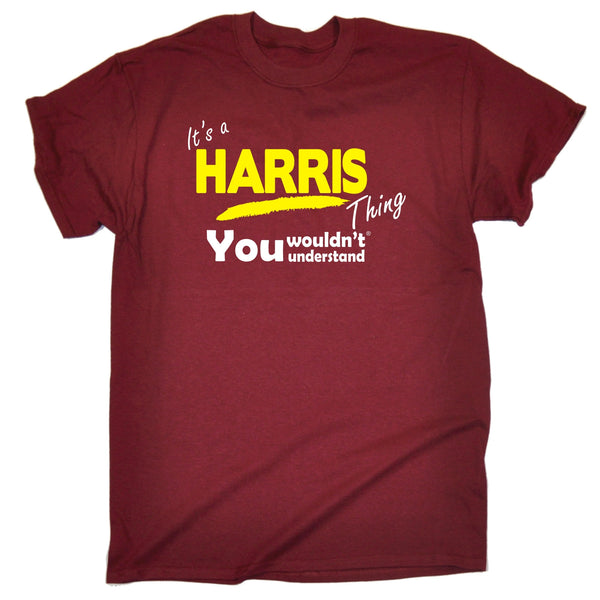 It's A Harris Thing You Wouldn't Understand T-SHIRT