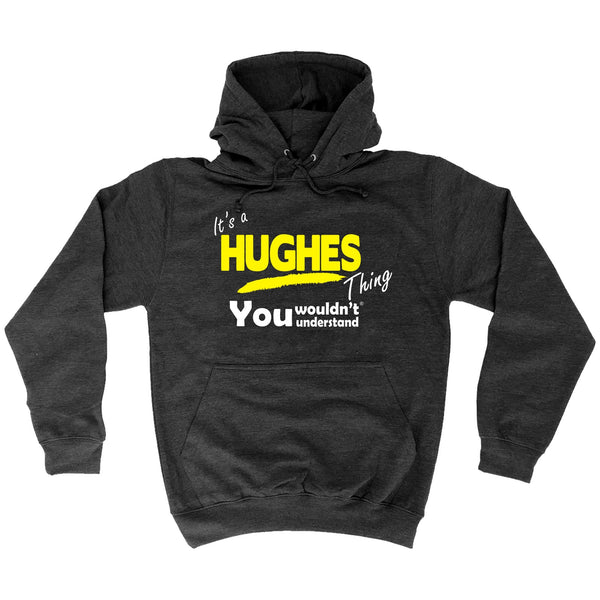 It's A Hughes Thing You Wouldn't Understand - HOODIE