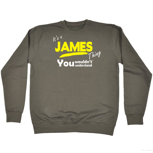 It's A James Thing You Wouldn't Understand - SWEATSHIRT