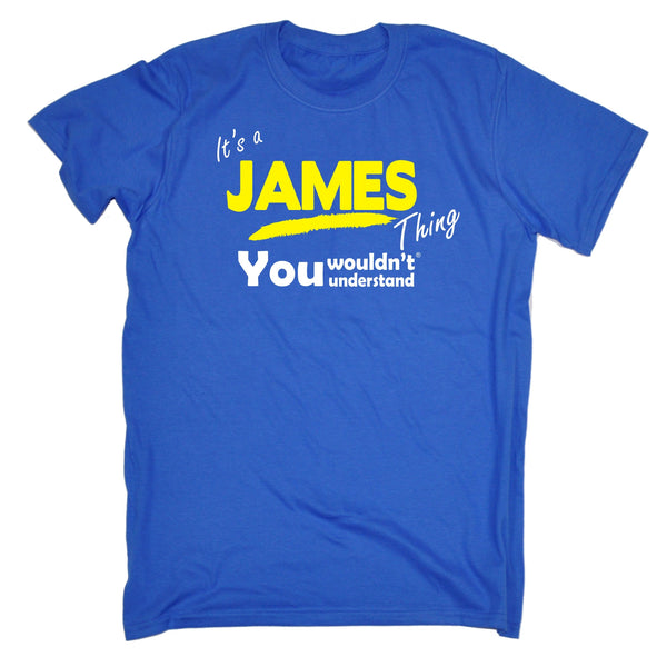 It's A James Thing You Wouldn't Understand T-SHIRT