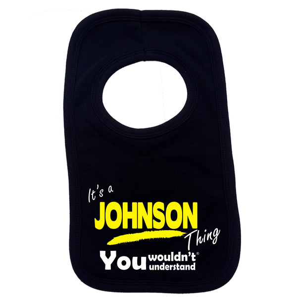 It's A Johnson Thing You Wouldn't Understand Baby Bib