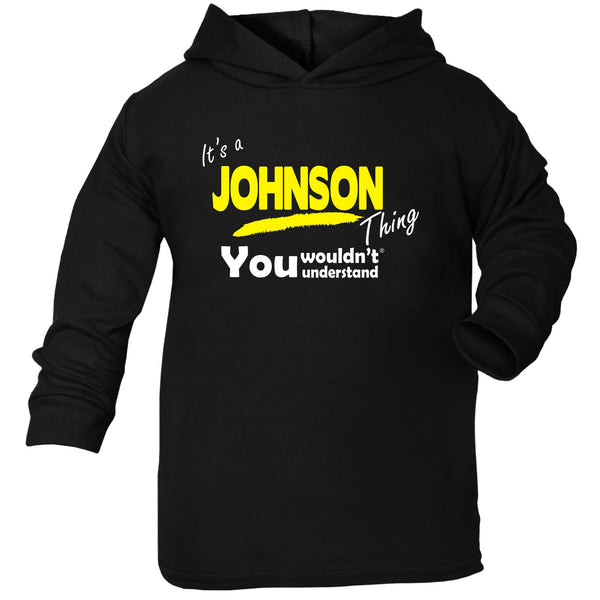 It's A Johnson Thing You Wouldn't Understand TODDLERS COTTON HOODIE