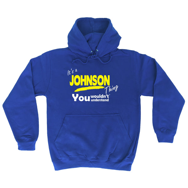 It's A Johnson Thing You Wouldn't Understand - HOODIE