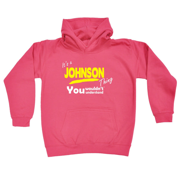 It's A Johnson Thing You Wouldn't Understand KIDS HOODIE AGES 1 - 13