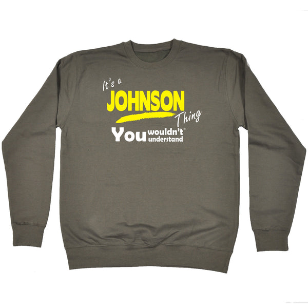 It's A Johnson Thing You Wouldn't Understand - SWEATSHIRT