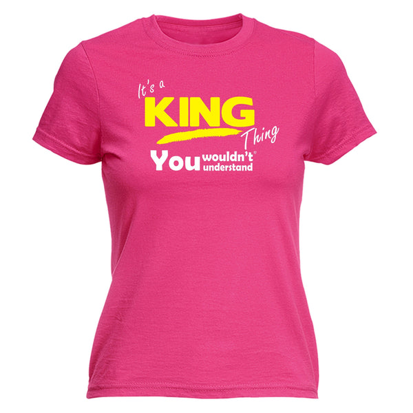 It's A King Thing You Wouldn't Understand - FITTED T-SHIRT