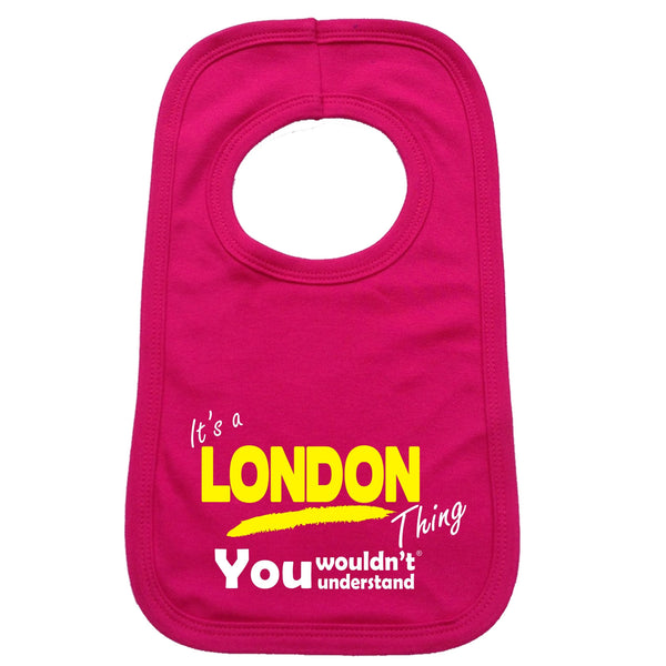 It's A London Thing You Wouldn't Understand Baby Bib