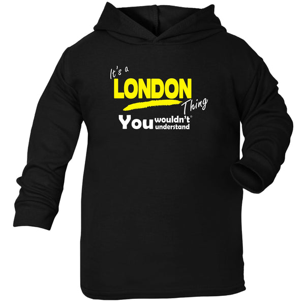It's A London Thing You Wouldn't Understand TODDLERS COTTON HOODIE