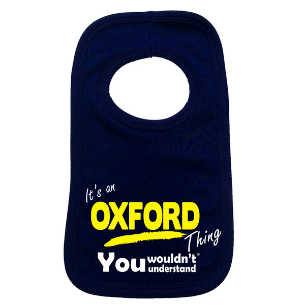It's An Oxford Thing You Wouldn't Understand Baby Bib