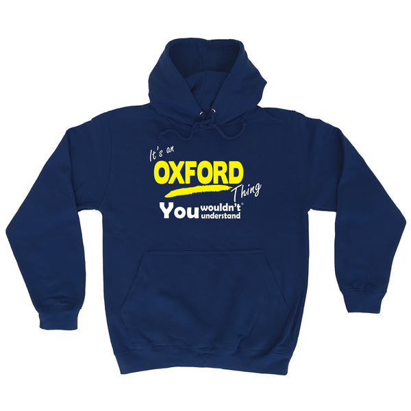It's An Oxford Thing You Wouldn't Understand - HOODIE