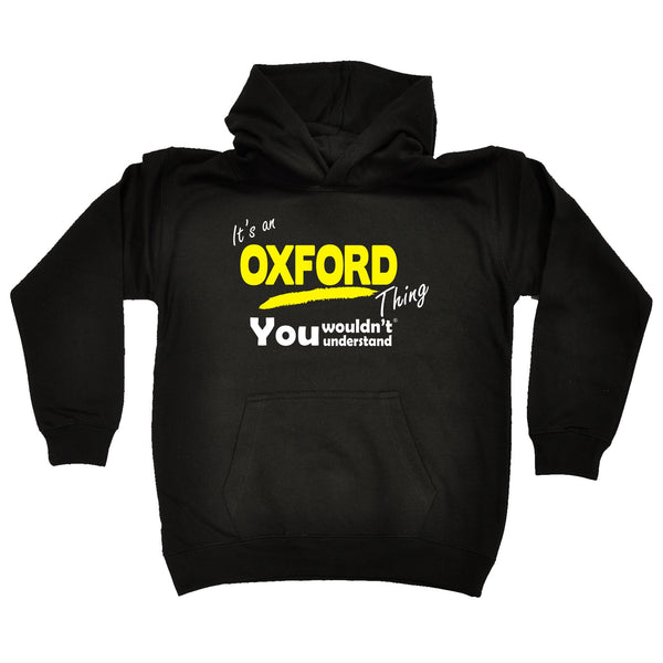 It's An Oxford Thing You Wouldn't Understand KIDS HOODIE AGES 1 - 13