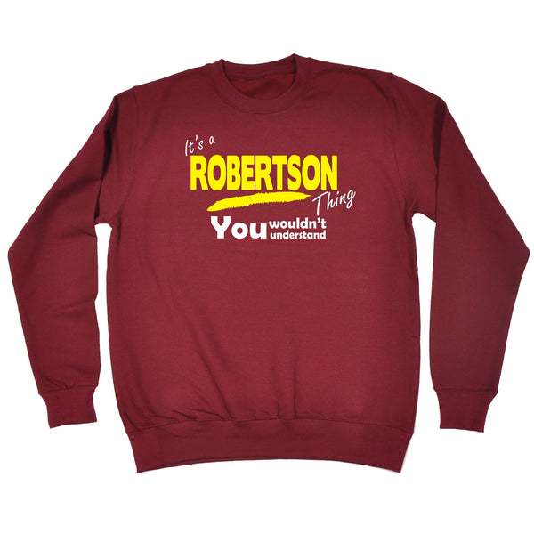 It's A Robertson Thing You Wouldn't Understand - SWEATSHIRT
