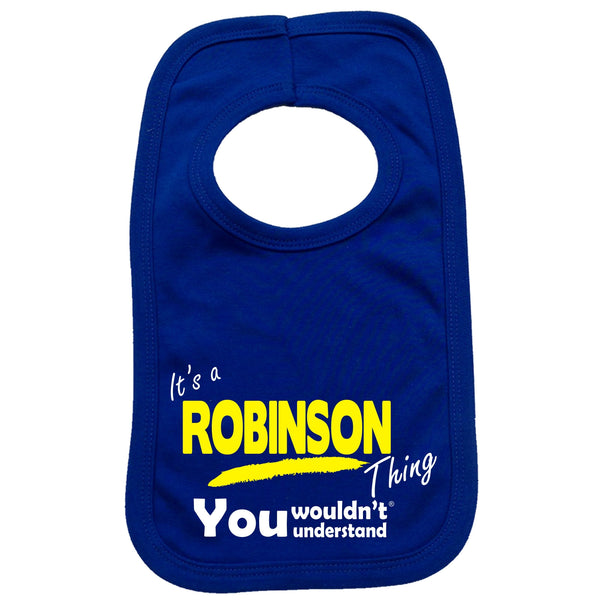 It's A Robinson Thing You Wouldn't Understand Baby Bib