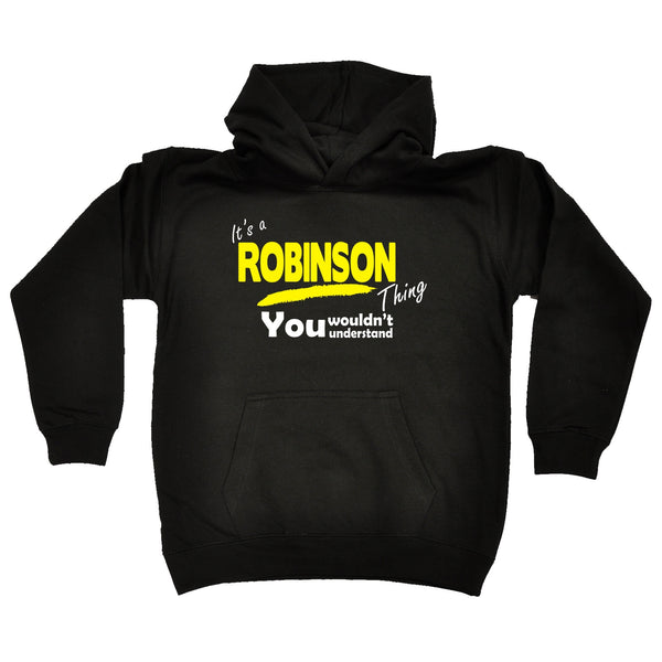 It's A Robinson Thing You Wouldn't Understand KIDS HOODIE AGES 1 - 13