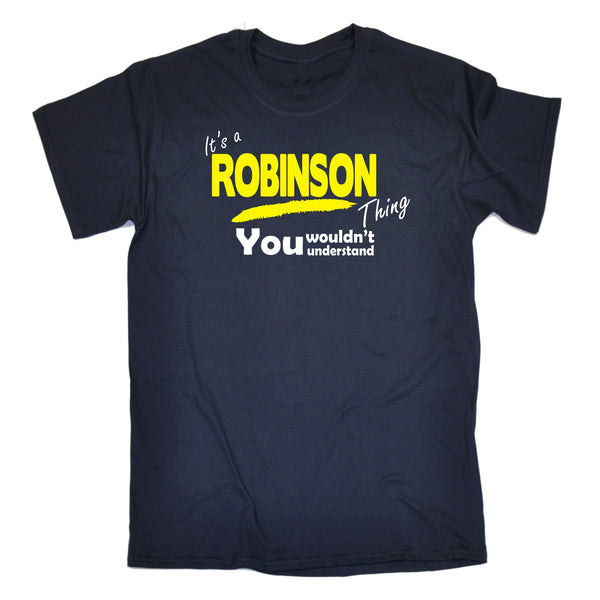 It's A Robinson Thing You Wouldn't Understand T-SHIRT