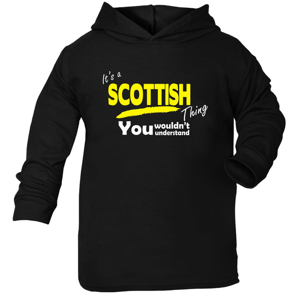 It's A Scottish Thing You Wouldn't Understand TODDLERS COTTON HOODIE