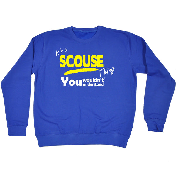 It's A Scouse Thing You Wouldn't Understand - SWEATSHIRT