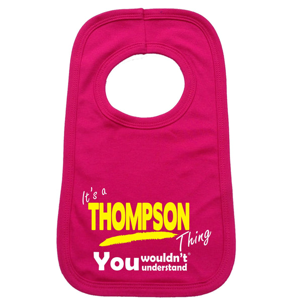 It's A Thompson Thing You Wouldn't Understand Baby Bib