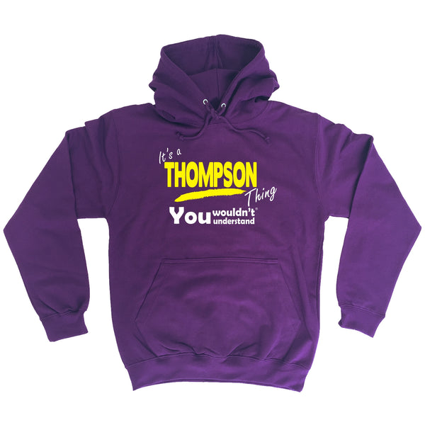 It's A Thompson Thing You Wouldn't Understand - HOODIE