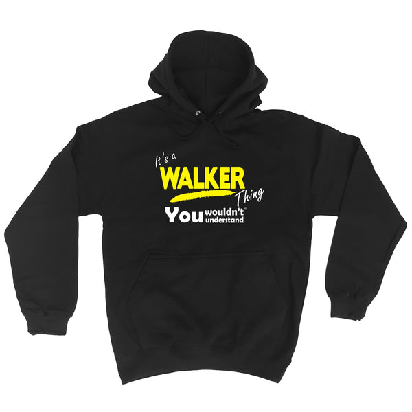 It's A Walker Thing You Wouldn't Understand - HOODIE