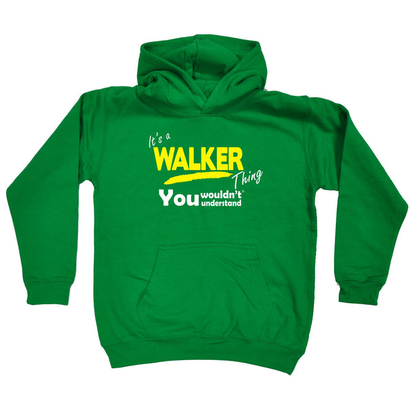 It's A Walker Thing You Wouldn't Understand KIDS HOODIE AGES 1 - 13