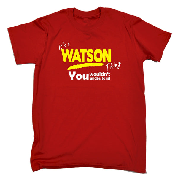 It's A Watson Thing You Wouldn't Understand T-SHIRT