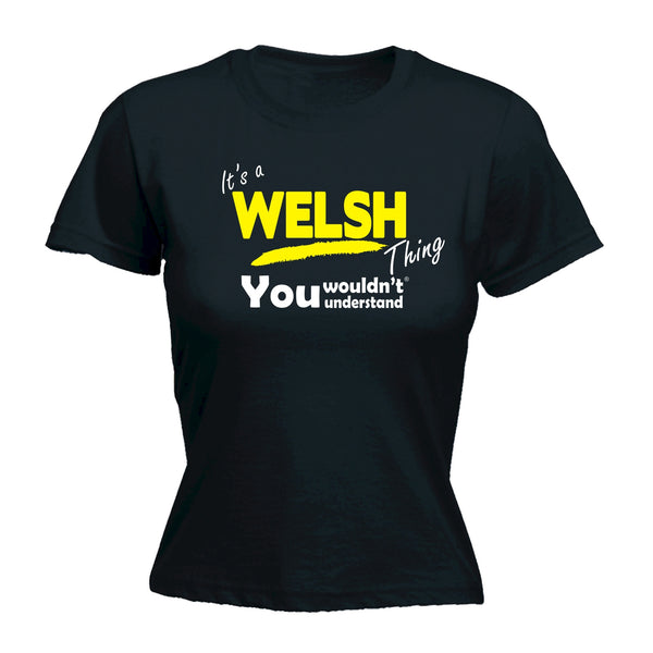 It's A Welsh Thing You Wouldn't Understand - Women's FITTED T-SHIRT