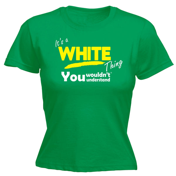 It's A White Thing You Wouldn't Understand - Women's FITTED T-SHIRT