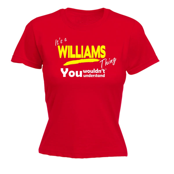 It's A Williams Thing You Wouldn't Understand - Women's FITTED T-SHIRT