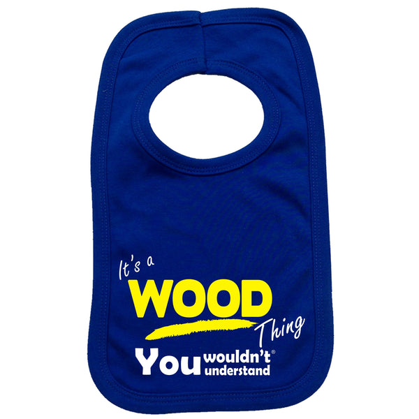 It's A Wood Thing You Wouldn't Understand Baby Bib