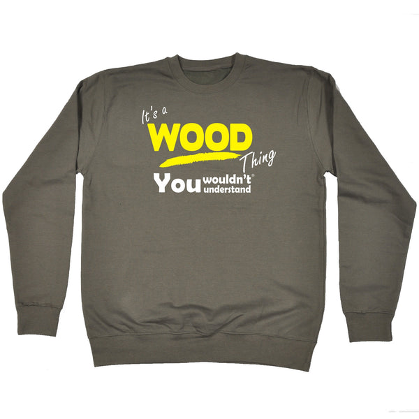 It's A Wood Thing You Wouldn't Understand - SWEATSHIRT