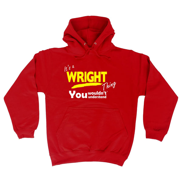 It's A Wright Thing You Wouldn't Understand - HOODIE