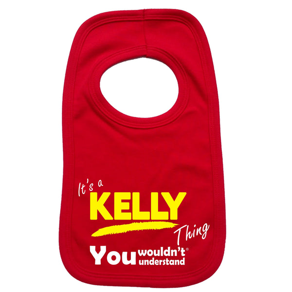 It's A Kelly Thing You Wouldn't Understand Baby Bib