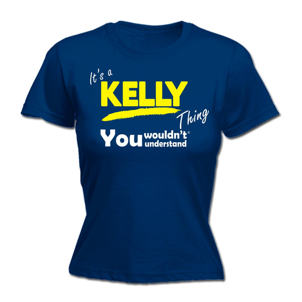 It's A Kelly Thing You Wouldn't Understand - FITTED T-SHIRT