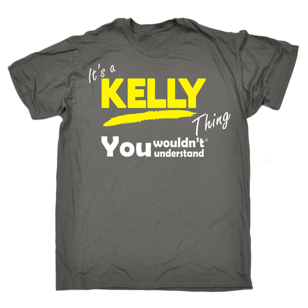 It's A Kelly Thing You Wouldn't Understand T-SHIRT