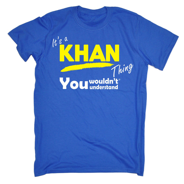 It's A Khan Thing You Wouldn't Understand T-SHIRT