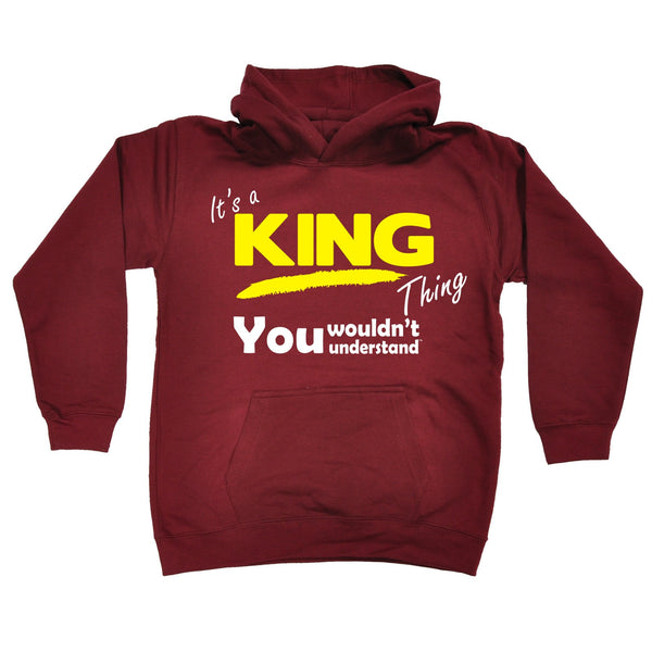 It's A King Thing You Wouldn't Understand KIDS HOODIE AGES 1 - 13