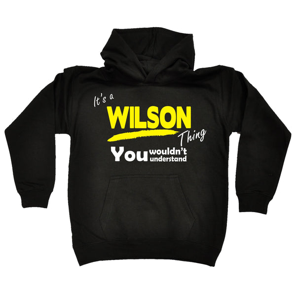 It's A Wilson Thing You Wouldn't Understand KIDS HOODIE AGES 1 - 13