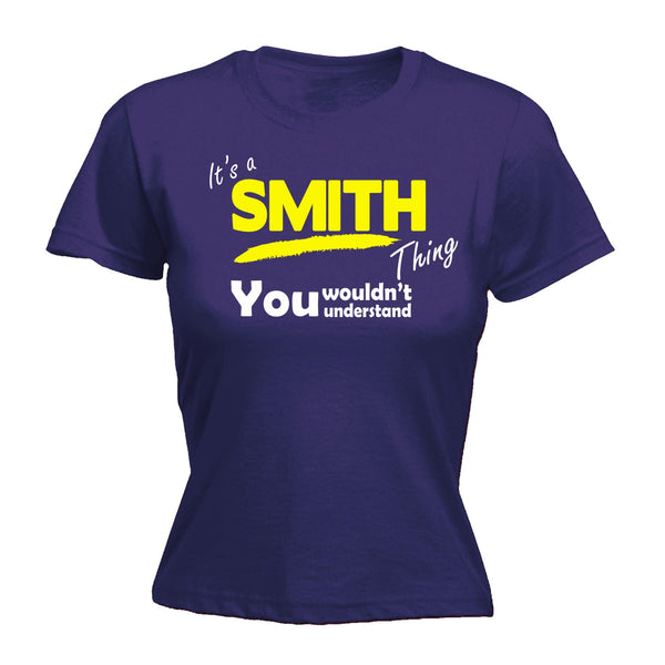 It's A Smith Thing You Wouldn't Understand - FITTED T-SHIRT