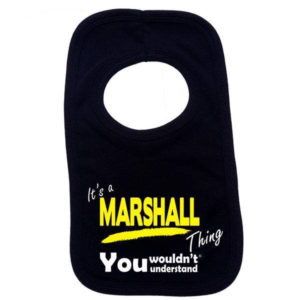It's A Marshall Thing You Wouldn't Understand Baby Bib