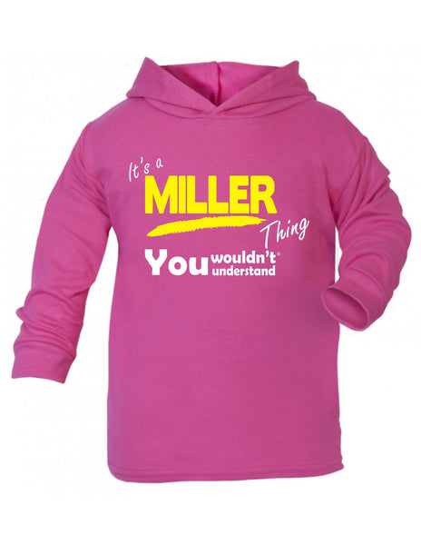 It's A Miller Thing You Wouldn't Understand TODDLERS COTTON HOODIE